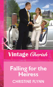 Falling for the Heiress (Mills & Boon Vintage Cherish)