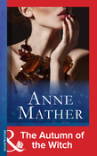 The Autumn of the Witch (Mills & Boon Modern) (The Anne Mather Collection)
