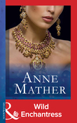Wild Enchantress (Mills & Boon Modern) (The Anne Mather Collection)