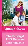 The Prodigal M.D. Returns (Mills & Boon Vintage Cherish)
