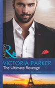 The Ultimate Revenge (Mills & Boon Modern) (The 21st Century Gentleman's Club, Book 3)