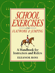 SCHOOL EXERCISES FOR FLATWORK AND JUMPING