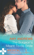 The Surgeon's Meant-To-Be Bride (Mills & Boon Medical)