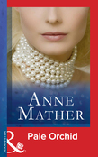 Pale Orchid (Mills & Boon Modern) (The Anne Mather Collection)