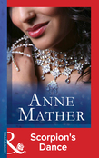 Scorpion's Dance (Mills & Boon Modern) (The Anne Mather Collection)