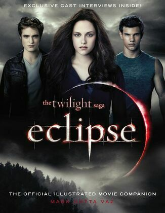 The Twilight Saga Eclipse: The Official Illustrated Movie Companion: The Official Illustrated Movie Companion