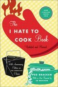 The I Hate to Cook Book: 50th Anniversary Edition