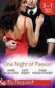One Night of Passion: The Night that Changed Everything / Champagne with a Celebrity / At the French Baron's Bidding (Mills & Boon By Request)