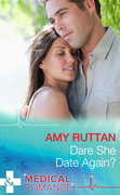 Dare She Date Again? (Mills & Boon Medical)