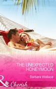 The Unexpected Honeymoon (Mills & Boon Cherish)