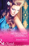 His Reluctant Cinderella (Mills & Boon Cherish)
