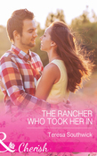 The Rancher Who Took Her In (Mills & Boon Cherish) (The Bachelors of Blackwater Lake, Book 4)