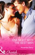 One Night with the Best Man (Mills & Boon Cherish)