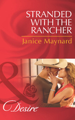 Stranded with the Rancher (Mills & Boon Desire) (Texas Cattleman's Club: After the Storm, Book 2)