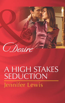 A High Stakes Seduction (Mills & Boon Desire)
