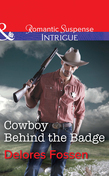 Cowboy Behind the Badge (Mills & Boon Intrigue) (Sweetwater Ranch, Book 2)