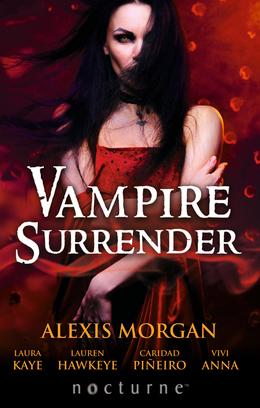 Vampire Surrender: A Vampire's Salvation / Seduced by the Vampire King / The Darkling's Surrender / Her Vampire Lover / Threshold of Pleasure (Mills & Boon Nocturne)
