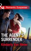 The Agent's Surrender (Mills & Boon Romantic Suspense)