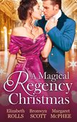 A Magical Regency Christmas: Christmas Cinderella / Finding Forever at Christmas / The Captain's Christmas Angel (Mills & Boon M&B)