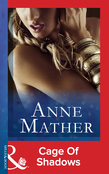 Cage of Shadows (Mills & Boon Modern) (The Anne Mather Collection)