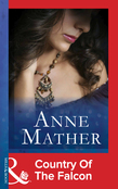 Country Of The Falcon (Mills & Boon Modern)