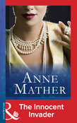 Innocent Invader (Mills & Boon Modern) (The Anne Mather Collection)