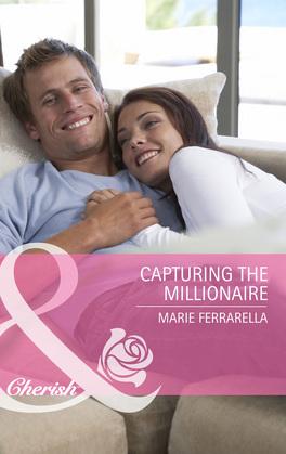 Capturing The Millionaire (Mills & Boon Cherish)