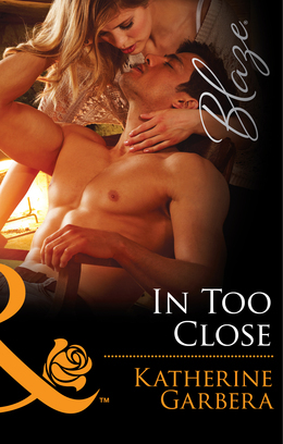 In Too Close (Mills & Boon Blaze) (Holiday Heat, Book 1)