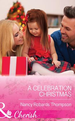 A Celebration Christmas (Mills & Boon Cherish) (Celebrations, Inc., Book 7)