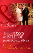 The Boss's Mistletoe Manoeuvres (Mills & Boon Desire)