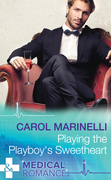 Playing the Playboy's Sweetheart (Mills & Boon Medical) (London's Most Desirable Docs, Book 1)