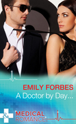 A Doctor By Day... (Mills & Boon Medical) (Tempted & Tamed, Book 1)