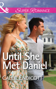 Until She Met Daniel (Mills & Boon Superromance)