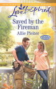 Saved by the Fireman (Mills & Boon Love Inspired) (Gordon Falls, Book 5)