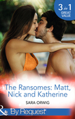 The Ransomes: Matt, Nick and Katherine (Mills & Boon By Request)