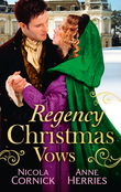 Regency Christmas Vows: The Blanchland Secret / The Mistress of Hanover Square (Mills & Boon M&B)