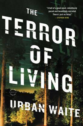 The Terror of Living: A Novel
