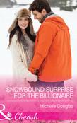 Snowbound Surprise for the Billionaire (Mills & Boon Cherish)