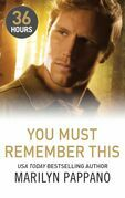 You Must Remember This (36 Hours, Book 12)