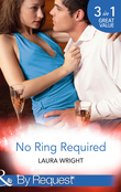 No Ring Required: Millionaire's Calculated Baby Bid (No Ring Required, Book 1) / Playboy's Ruthless Payback (No Ring Required, Book 2) / Rich Man's Vengeful Seduction (No Ring Required, Book 3) (Mills & Boon By Request)