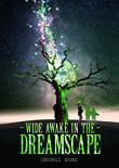 Wide Awake in the Dreamscape
