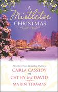A Mistletoe Christmas: Santa's Mistletoe Mistake / A Merry Little Wedding / Mistletoe Magic