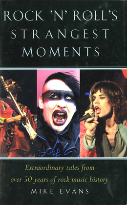 Rock'n'Roll's Strangest Moments