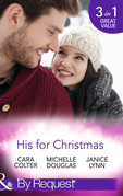 His for Christmas: Rescued by his Christmas Angel / Christmas at Candlebark Farm / The Nurse Who Saved Christmas (Mills & Boon By Request)