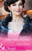 A Bravo Christmas Wedding (Mills & Boon Cherish) (Bravo Family Ties, Book 21)