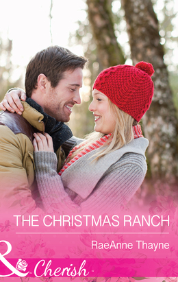 The Christmas Ranch (Mills & Boon Cherish) (The Cowboys of Cold Creek, Book 13)