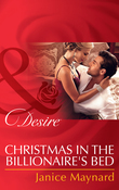 Christmas in the Billionaire's Bed (Mills & Boon Desire) (The Kavanaghs of Silver Glen, Book 3)