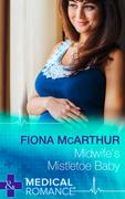 Midwife's Mistletoe Baby (Mills & Boon Medical) (Christmas in Lyrebird Lake, Book 2)
