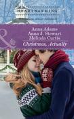 Christmas, Actually: The Christmas Gift / The Christmas Wish / The Christmas Date (Mills & Boon Heartwarming)