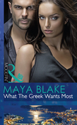 What The Greek Wants Most (Mills & Boon Modern) (The Untameable Greeks, Book 3)